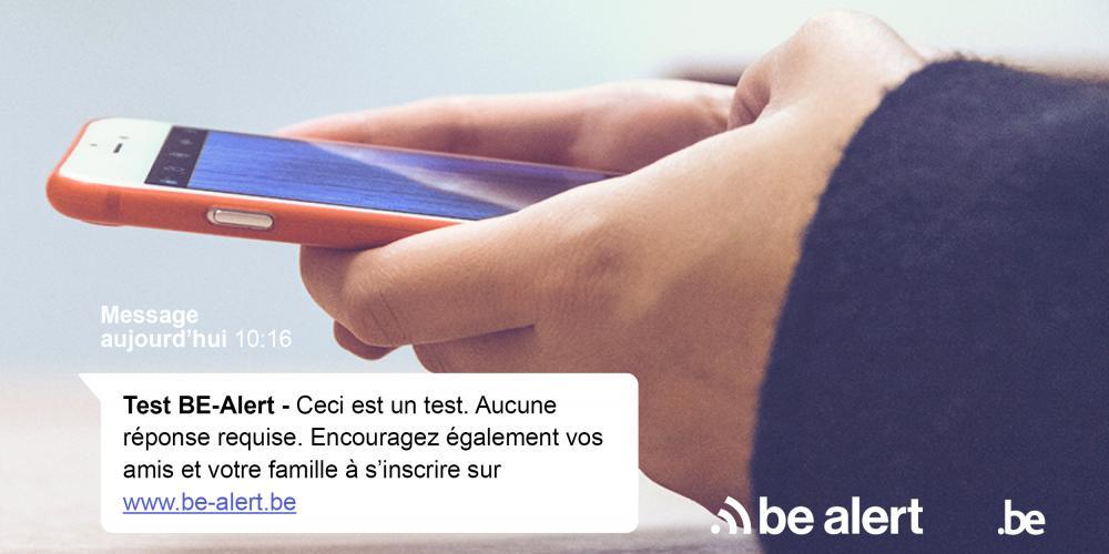 Test BE-Alert - Ceci est un test. Aucune réponse requise. Encouragez également vos amis et votre famille à s'inscrite sur www.be-alert.be.